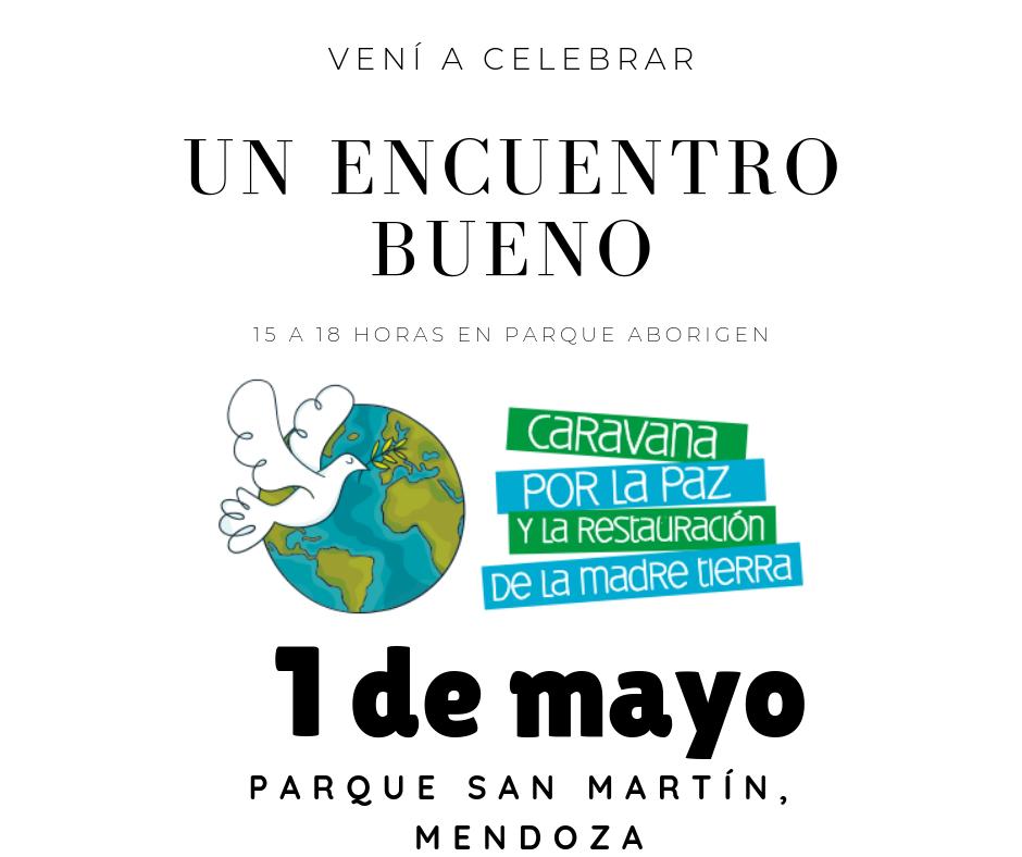 Próximos eventos en Mendoza de la Caravana por la Paz y la Restauración de la Madre Tierra
